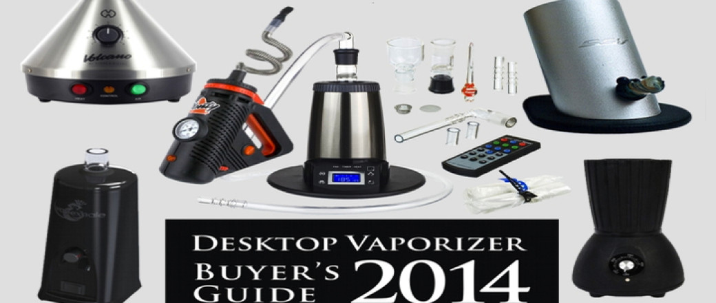Desktop Vaporizer Buyer's Guide 2014