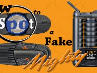 Spotting a Fake Mighty Vaporizer – How to Avoid Getting Ripped Off