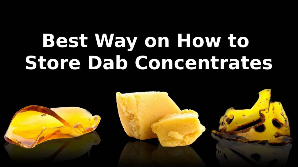 Best Way on How to Store Dab Concentrates