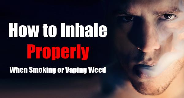 how to smoke weed and inhale properly