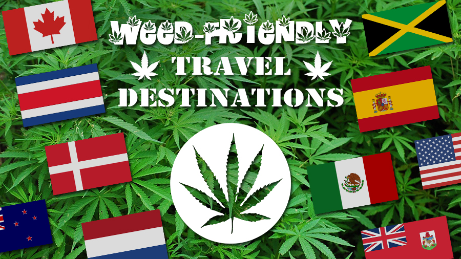 Where to go for a Weed Vacation 420 friendly travel destinations