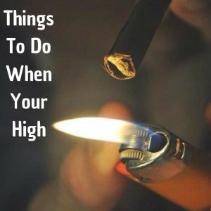 Things to do when you're high